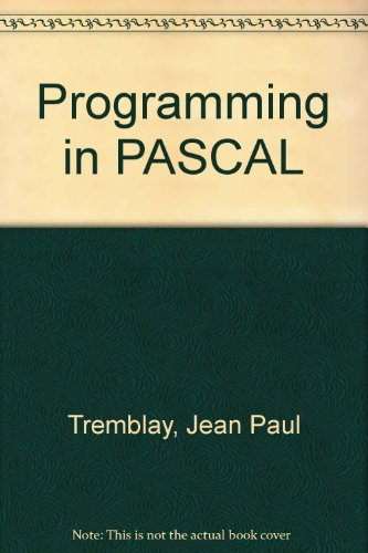 Programming in PASCAL (0071003533) by Tremblay, Jean Paul; DeDourek, John M.