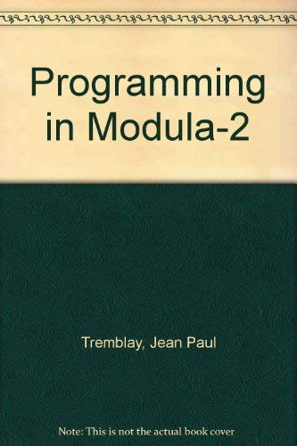 Programming in Modula-2 (0071003576) by Tremblay, Jean Paul; DeDourek, John M.; Daoust, David A.