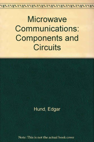 Microwave Communications: Components and Circuits: Hund, Edgar