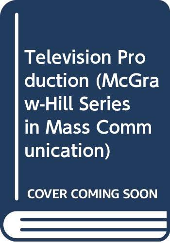 9780071003711: Television Production (McGraw-Hill Series in Mass Communication)