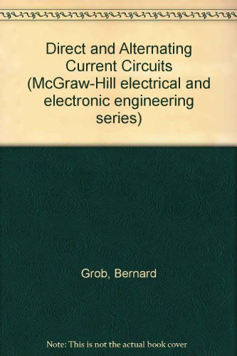 9780071003919: Direct and Alternating Current Circuits (McGraw-Hill electrical and electronic engineering series)
