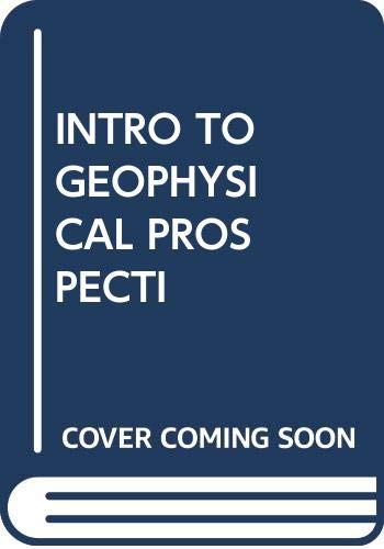 Introduction to Geophysical Prospecting: Milton B. Dobrin