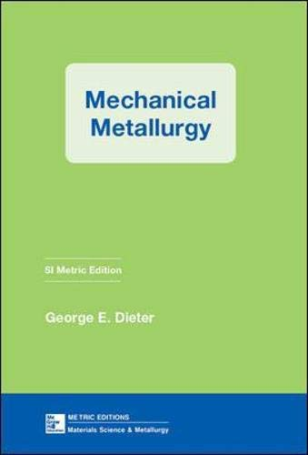 9780071004060: MECHANICAL METALLURGY,SI METRI