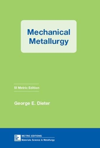 9780071004060: Mechanical Metallurgy, Si Metric Ed (Materials Science and Engineering)