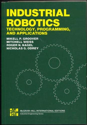 9780071004428: Industrial Robotics: Technology, Programming and Applications