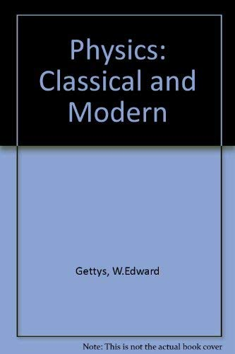 9780071004534: Physics: Classical and Modern