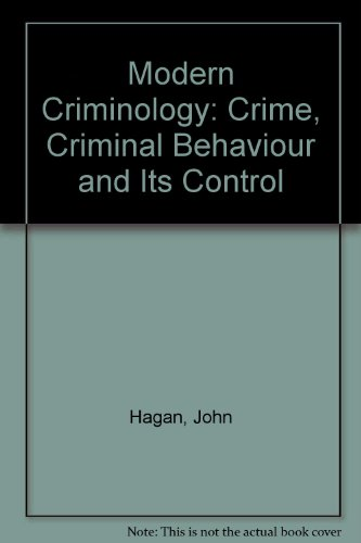 Modern Criminology: Crime, Criminal Behaviour and Its Control (0071004688) by Hagan, John