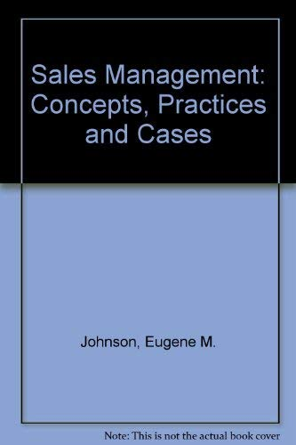 Sales Management: Concepts, Practices and Cases: Johnson, Eugene M.;