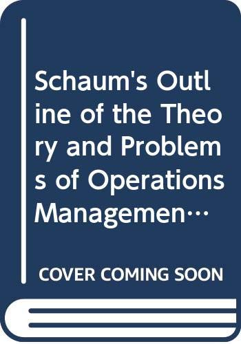 9780071005791: Schaum's Outline of the Theory and Problems of Operations Management