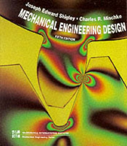 Mechanical Engineering Design (9780071006071) by Joseph E. Shigley