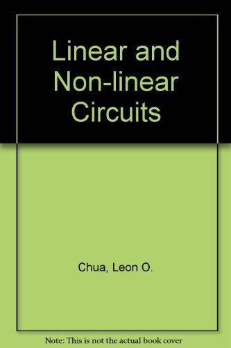 Linear and Non-linear Circuits: Leon O. Chua;