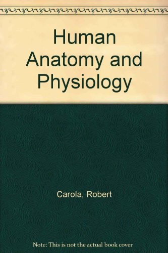 Human Anatomy and Physiology: Noback, Charles R.,