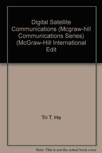 Digital Satellite Communications (Second Edition): Tri T Ha