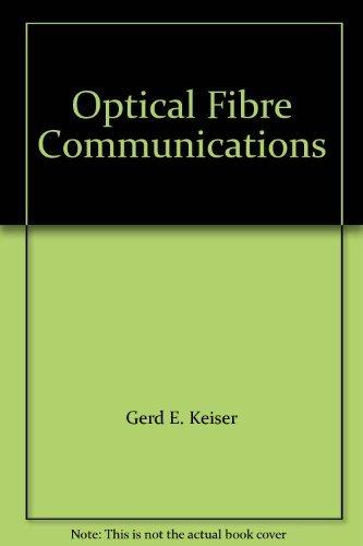 9780071007856: Optical Fibre Communications