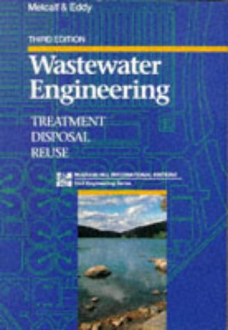 Wastewater Engineering: Treatment, Disposal and Reuse (Metcalf: Metcalf and Eddy