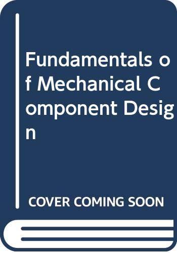 9780071008266: Fundamentals of Mechanical Component Design