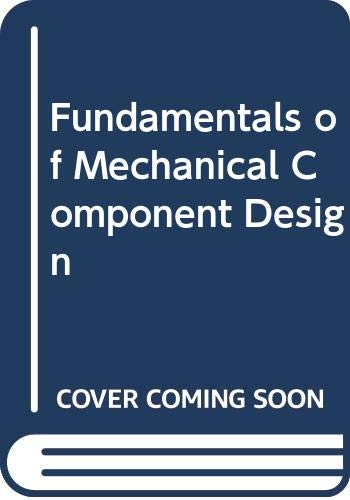 9780071008266: Fundamentals of Mechanical Component Design
