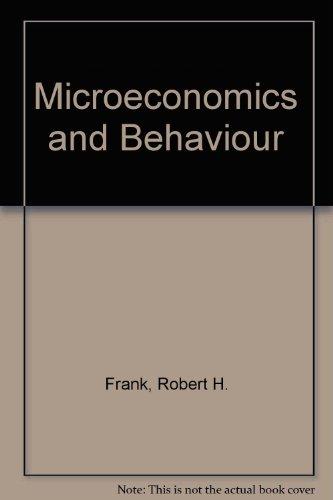Microeconomics and Behaviour: Frank, Robert H.