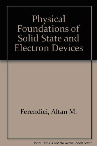 9780071008488: Physical Foundations of Solid State and Electron Devices