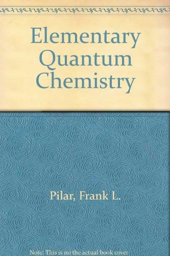 Elementary Quantum Chemistry Pilar, Frank L.