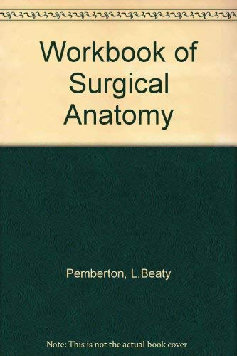 9780071008679: Workbook of Surgical Anatomy