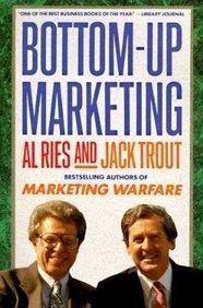 9780071008952: Bottom Up Marketing