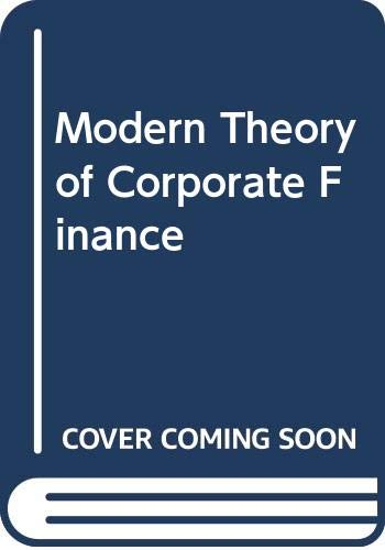 9780071009140: Modern Theory of Corporate Finance