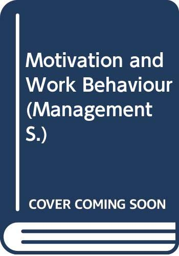 9780071009485: Motivation and Work Behaviour (Management)