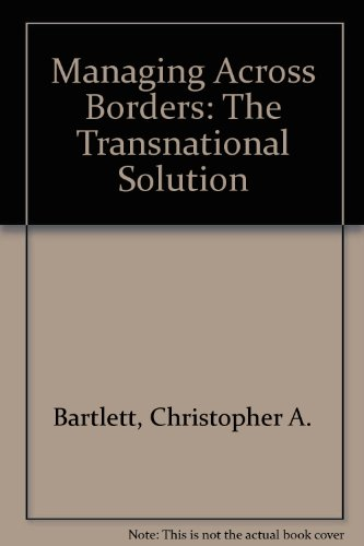 9780071032087: Managing Across Borders: The Transnational Solution