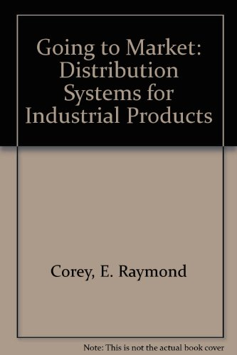 9780071032254: Going to Market: Distribution Systems for Industrial Products