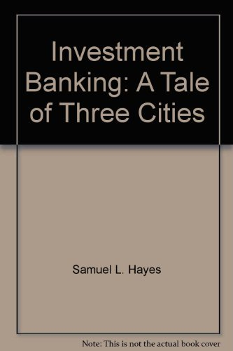 9780071032391: Investment Banking: A Tale of Three Cities
