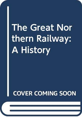 9780071032421: The Great Northern Railway: A History