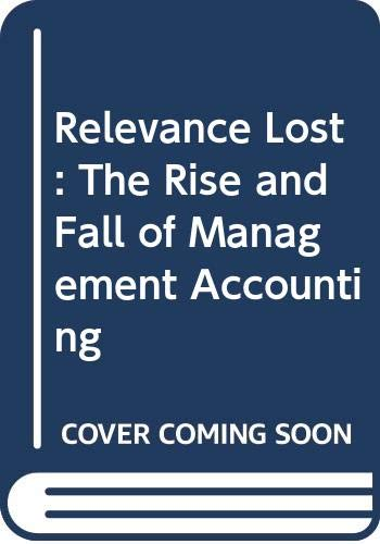 9780071032445: Relevance Lost: The Rise and Fall of Management Accounting