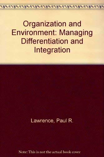 9780071032469: Organization and Environment: Managing Differentiation and Integration