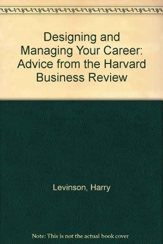 Designing and Managing Your Career (0071032495) by Harry Levinson; Harvard Business School Press
