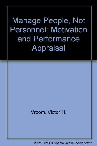 9780071032742: Manage People, Not Personnel: Motivation and Performance Appraisal