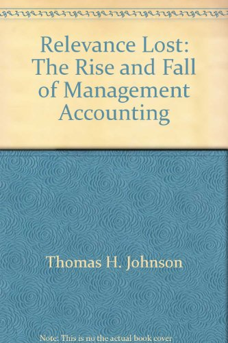 9780071033046: Relevance Lost: The Rise and Fall of Management Accounting