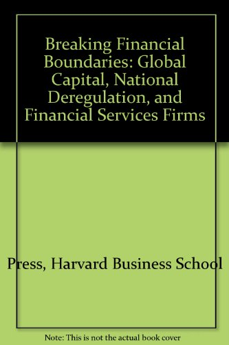 9780071033053: Breaking Financial Boundaries: Global Capital, National Deregulation, and Financial Services Firms