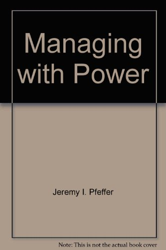 9780071033602: Managing With Power: Politics and Influence in Organizations