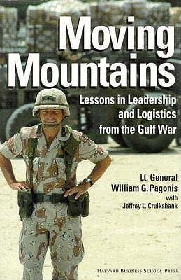 9780071033886: Moving Mountains, Lessons in Leadership & Logistics From the Gulf War,