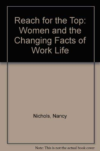 9780071035804: Reach for the Top: Women and the Changing Facts of Work Life