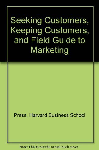 9780071036115: Seeking Customers, Keeping Customers, and Field Guide to Marketing