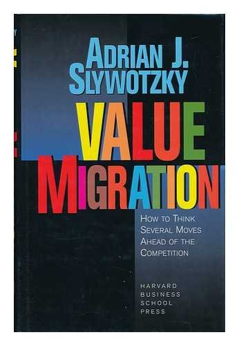 9780071036498: Value Migration: How to Think Several Moves Ahead of the Competition