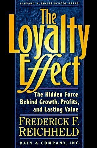 9780071036665: The Loyalty Effect: The Hidden Force Behind Growth, Profits, and Lasting Value