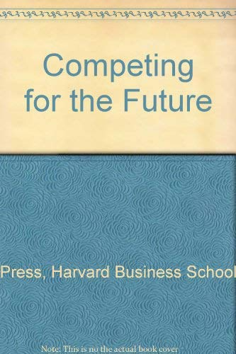 Competing for the Future: Harvard Business School Press