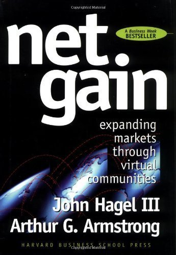 9780071038720: Net Gain: Expanding Markets Through Virtual Communities