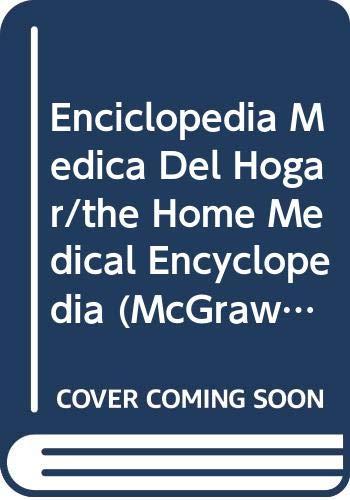 9780071040167: Enciclopedia Medica Del Hogar/the Home Medical Encyclopedia (Mcgraw-Hill Spanish Language Editions)