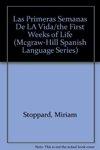 9780071040204: Las Primeras Semanas De LA Vida/the First Weeks of Life (Mcgraw-Hill Spanish Language Series)