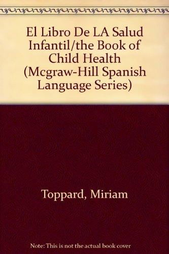 9780071040211: El Libro De LA Salud Infantil/the Book of Child Health (Mcgraw-Hill Spanish Language Series)