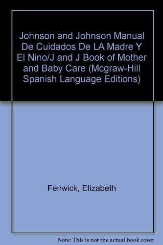 9780071040228: Johnson and Johnson Manual De Cuidados De LA Madre Y El Nino/J and J Book of Mother and Baby Care (McGraw-Hill Spanish Language Editions)